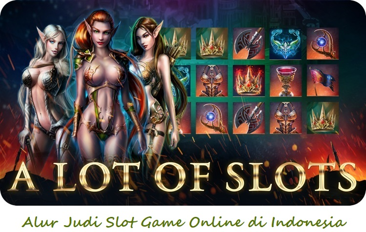 Alur Judi Slot Game Online di Indonesia