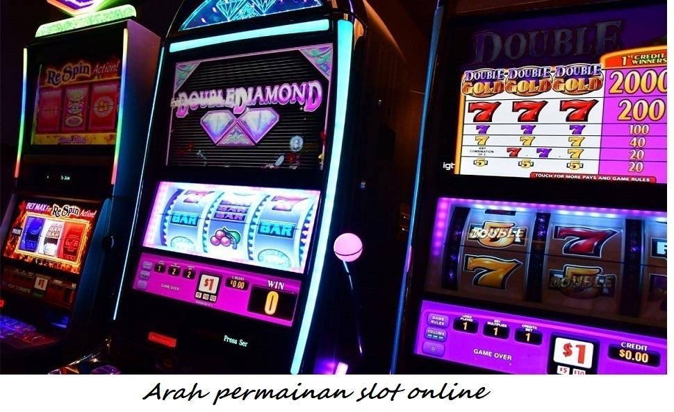 Arah permainan slot online